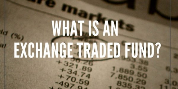 What is an Exchange Traded Fund (ETF)?