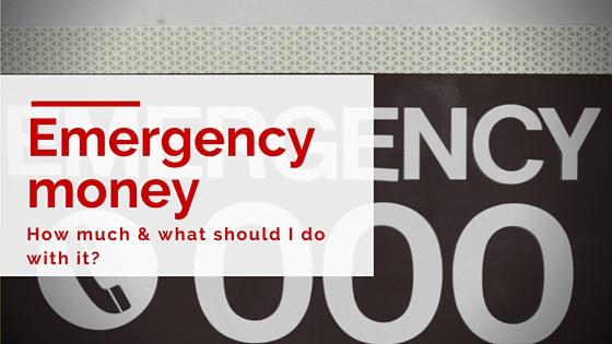 Emergency money – how much and what should I do with it?